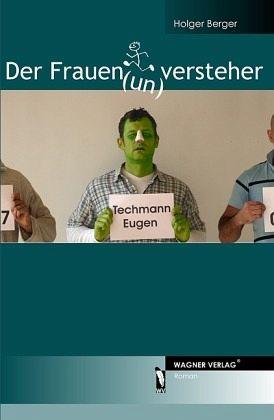 Der Frauen(un)versteher - Berger, Holger