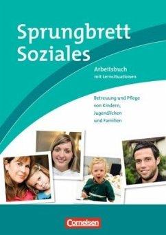 Sprungbrett Soziales - Betreuung und Pflege von Kindern, Jugendlichen und Familien