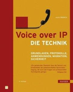Voice over IP - Die Technik - Badach, Anatol