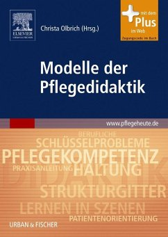 Modelle der Pflegedidaktik - Darmann-Finck, Ingrid / Greb, Ulrike / Oelke, Uta / Scheller, Ingo / Schwarz-Govaers, Renate / Wittneben, Karin. Olbrich, Christa (Hrsg.)