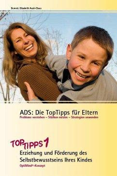 ADS: Die TopTipps für Eltern - Aust-Claus, Elisabeth