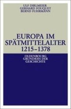 Europa im Spätmittelalter 1215-1378 - Dirlmeier, Ulf; Fouquet, Gerhard; Fuhrmann, Bernd