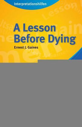 ernest j gaines a lesson before dying essays Free essay: while we all would agree that racism is immoral and has no place in  a modern society, that was not the case in the us in the 1940s at the time.