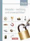 Chemie im Kontext. Metalle - vielfältig und unverzichtbar. Sekundarstufe I Westliche Bundesländer