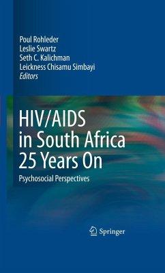 Hiv/AIDS in South Africa 25 Years on: Psychosocial Perspectives - Rohleder, Poul / Swartz, Leslie / Kalichman, Seth C. et al. (Hrsg.)Vorwort von Cameron, Edwin