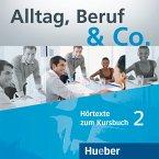2 Audio-CDs zum Kursbuch / Alltag, Beruf & Co. Bd.2
