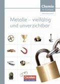 Chemie im Kontext. Metalle - vilefältig und unverzichtbar. Sekundarstufe I Östliche Bundesländer und Berlin