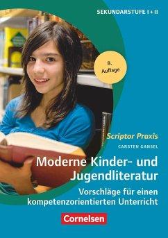 Moderne Kinder- und Jugendliteratur - Gansel, Carsten