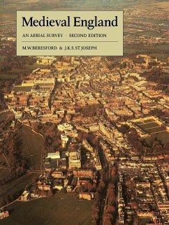 Medieval England - Beresford, M. W.; St Joseph, J. K. S.; Joseph, J. K. S.