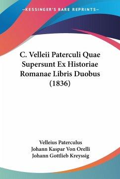 C. Velleii Paterculi Quae Supersunt Ex Historiae Romanae Libris Duobus (1836)