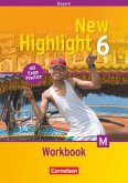 New Highlight 6: 10. Jahrgangsstufe. Workbook. Bayern