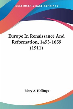 Europe In Renaissance And Reformation, 1453-1659 (1911)