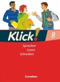Klick! Deutsch 8. Schuljahr. Sprechen, Lesen, Schreiben. Westliche Bundesländer