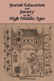 Jewish Education and Society in the High Middle Ages