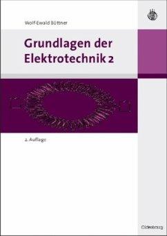 Grundlagen der Elektrotechnik - Büttner, Wolf-Ewald