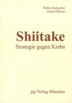 Shiitake - Strategie gegen Krebs