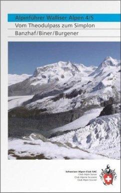 Vom Theodulpass zum Simplon / Walliser Alpen - Banzhaf, Bernhard R.; Biner, Hermann; Burgener, Beat