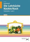 Arbeitsheft mit eingetragenen Lösungen Die Lehrküche Köchin/Koch