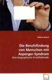 Die Berufsfindung von Menschen mit Asperger-Syndrom
