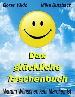 Das glückliche Taschenbuch - Kikic, Goran; Butzbach, Mike
