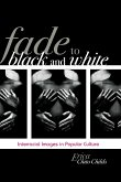 Fade to Black and White