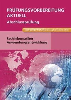 Prüfungsvorbereitung aktuell - Fachinformatiker Anwendungsentwicklung - Hardy, Dirk;Schellenberg, Annette