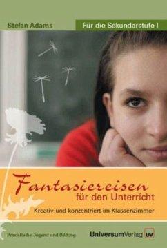 Fantasiereisen für den Unterricht, 1 Audio-CD - Adams, Stefan