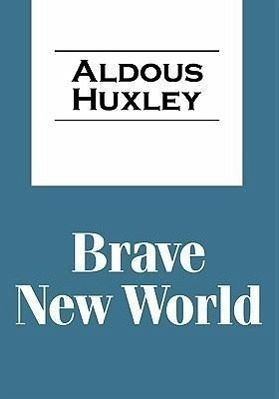literary criticism brave new world aldous huxley Brave new world by aldous huxley brave new world explores the negatives of a ostensibly successful world in which everyone appears to be content and satisfied.