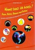 Womit tanz ich heute? Bogen, Blätter, Blumen und Ballons, m. Audio-CD