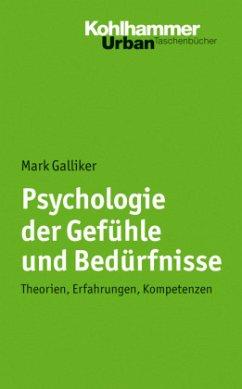 Psychologie der Gefühle und Bedürfnisse - Galliker, Mark