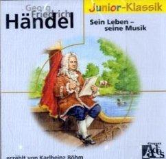 Georg Friedrich Händel, Sein Leben - seine Musi...