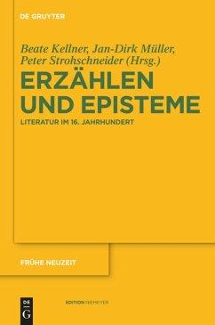 Erzählen und Episteme - Kellner, Beate / Beate, Jan-Dirk / Strohschneider, Peter (Hrsg.). Unter Mitwirkung von Bulang, Tobias / Waltenberger, Michael