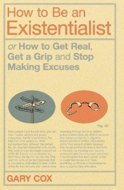 How to Be an Existentialist - Cox, Gary