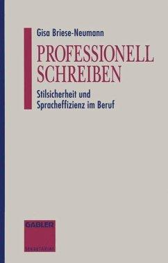 Professionell Schreiben - Briese-Neumann, Gisa