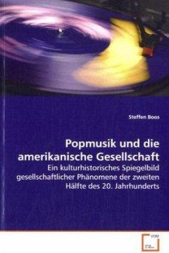 Popmusik und die amerikanische Gesellschaft - Boos, Steffen