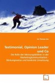 Testimonial, Opinion Leader und Co