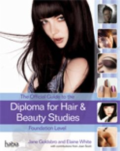 The Official Guide to the Diploma in Hair and Beauty Studies at Foundation Level - Goldsbro, Jane; White, Elaine
