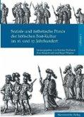Soziale und ästhetische Praxis der höfischen Fest-Kultur im 16. und 17. Jahrhundert