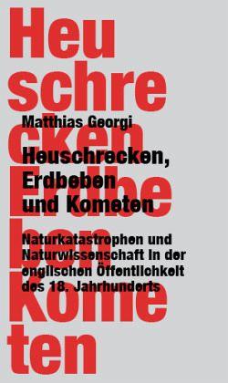 Heuschrecken, Erdbeben und Kometen - Georgi, Matthias