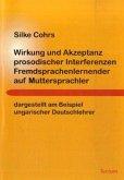 Wirkung und Akzeptanz prosodischer Interferenzen Fremdsprachenlernender auf Muttersprachler
