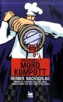 Friesisches Mordkompott - Herber Nachschlag