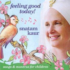 Feeling Good Today, Audio-CD - Kaur, Snatam