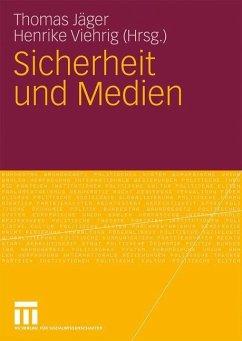 Sicherheit und Medien - Jäger, Thomas / Viehrig, Henrike (Hrsg.)