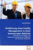Einführung eines Facility Management in einer kommunalen Behörde