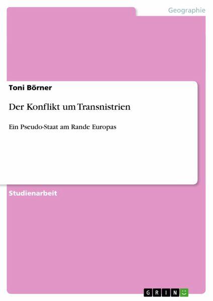Der Konflikt um Transnistrien - Börner, Toni