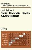 Statik - Kinematik - Kinetik für AOS-Rechner