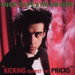 Kicking Against The Pricks - Cave,Nick & The Bad Seeds