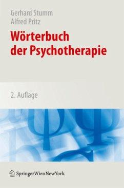 Wörterbuch der Psychotherapie - Stumm, Gerhard / Pritz, Alfred (Hrsg.). Assistent(en): Voracek, M. / Gumhalter, P.