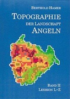 Topographie der Landschaft Angeln II. Lexikon L - Z