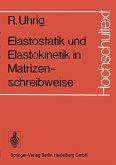 Elastostatik und Elastokinetik in Matrizenschreibweise
